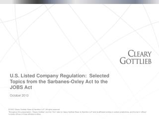 U.S. Listed Company Regulation:  Selected Topics from the Sarbanes-Oxley Act to the JOBS Act