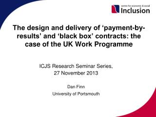 The design and delivery of �payment-by-results� and �black box� contracts: the case of the UK Work Programme