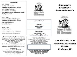 Please make Cheques payable to: Redvers & District Oil Showcase Mail payment along with completed registration form to: