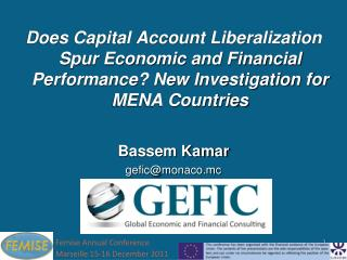 Does Capital Account Liberalization Spur Economic and Financial Performance? New Investigation for MENA Countries Basse