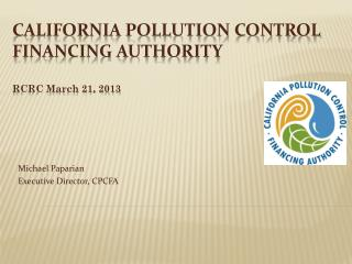 California  POLLUTION CONTROL FINANCING AUTHORITY RCRC March 21, 2013