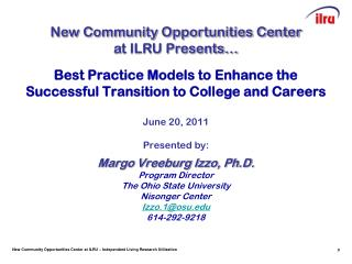 Best Practice Models to Enhance the Successful Transition to College and Careers June 20, 2011 Presented by: Margo Vree