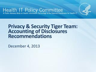 Privacy & Security Tiger Team: Accounting of Disclosures Recommendations