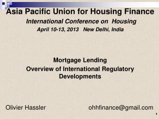 Asia Pacific Union for Housing Finance International Conference on   Housing   April 10-13, 2013    New  Delhi, India