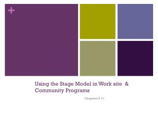 Using the Stage Model in Work site  & Community Programs
