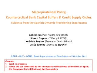 Macroprudential Policy,  Countercyclical  Bank Capital  Buffers &  Credit  Supply Cycles: Evidence from the Spanish Dyn