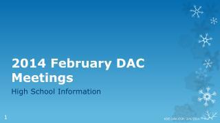 2014 February DAC Meetings