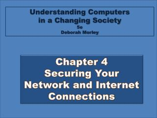 Chapter 4 Securing Your Network and Internet Connections