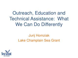 Outreach, Education and Technical Assistance:  What We Can Do Differently