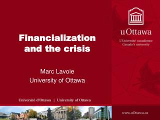 Financialization and the crisis