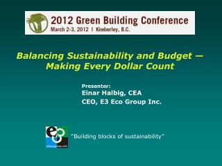 Balancing Sustainability and Budget � Making Every Dollar Count