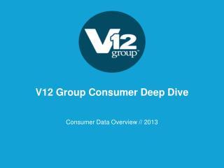 V12 Group  Consumer  Deep Dive
