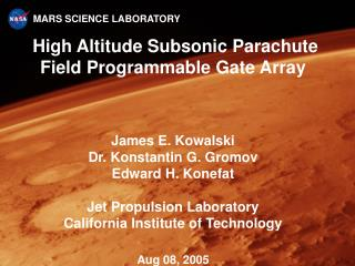 high altitude subsonic parachute field programmable gate array       james e. kowalski dr. konstantin g. gromov edward h