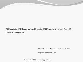 Did Specialised REITs outperform Diversified REITs during the Credit Crunch?  Evidence from the UK