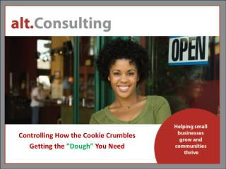 "Controlling How the Cookie Crumbles Getting the  ""Dough""  You Need"