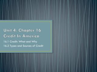 Unit 4: Chapter 16 Credit In America