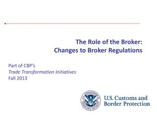 Part of CBP's  Trade Transformation Initiatives Fall 2013