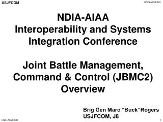 ndia-aiaa interoperability and systems integration conference  joint battle management, command  control jbmc2 overview