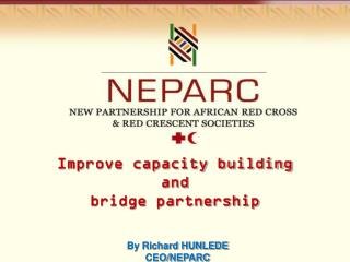 Improve capacity building  and  bridge partnership