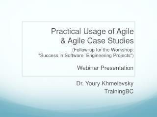 Practical Usage of Agile  & Agile Case Studies