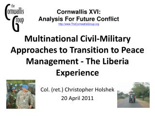 Multinational Civil-Military Approaches to Transition to Peace Management - The Liberia Experience
