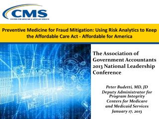 Preventive  Medicine  for  Fraud  Mitigation: Using Risk Analytics to  Keep  the Affordable Care Act - Affordable for A