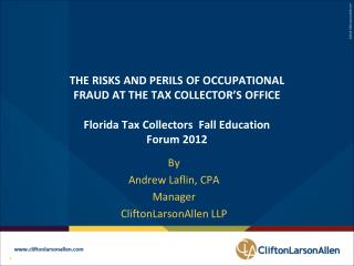 THE RISKS AND PERILS OF OCCUPATIONAL  FRAUD AT THE TAX COLLECTOR'S OFFICE Florida Tax Collectors  Fall Education Forum
