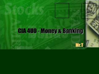CIA 4U0 - Money  & Banking