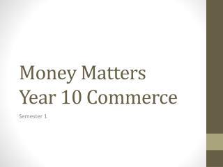 Money Matters Year 10 Commerce