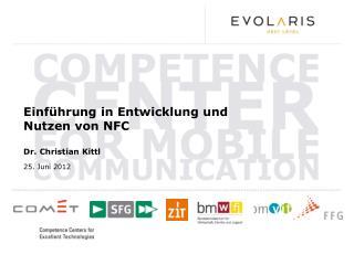 Einführung in Entwicklung und  Nutzen  von  NFC Dr. Christian Kittl