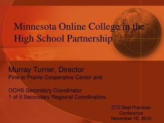 Minnesota Online College in the High School Partnership