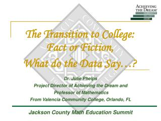 The Transition to College: Fact or Fiction,  What do the Data Say…?
