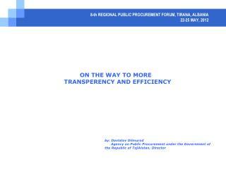 8 -th REGIONAL PUBLIC PROCUREMENT FORUM, TIRANA, ALBANIA 22-25 MAY, 2012