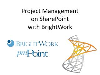 Project Management on SharePoint with BrightWork