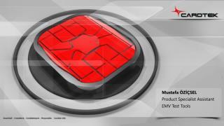 Mustafa ÖZİÇSEL Product Specialist Assistant EMV Test Tools