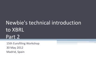 Newbie's technical introduction  to XBRL Part 2