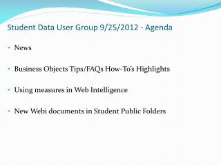 Student Data User  Group  9/25/2012  - Agenda