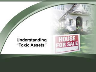 """Understanding """"Toxic Assets"""""""