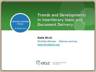 Trends and Developments in Interlibrary loans and Document Delivery