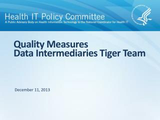 Quality Measures  Data Intermediaries Tiger Team