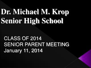 Dr. Michael M. Krop Senior High School