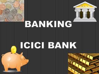 BANKING ICICI BANK
