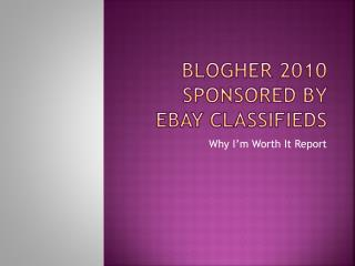 BlogHer  2010 Sponsored by eBay Classifieds