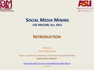 Social Media Mining CSE 494/598, Fall 2011