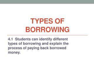 Types of Borrowing