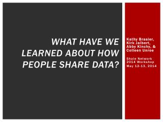 What have we learned about how people share  data?