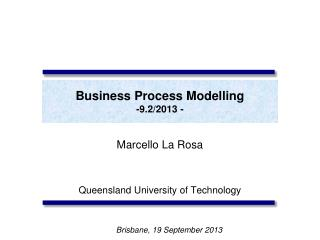 Business Process Modelling -9.2/2013 -