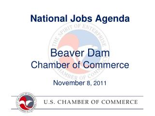 National Jobs Agenda Beaver Dam Chamber of Commerce November  8, 2011