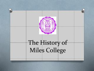 The History of  Miles College