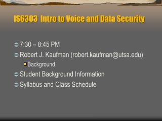 IS6303  Intro to Voice and Data Security